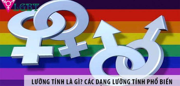 Lưỡng tính - Bisexual là gì? Các dạng lưỡng tính phổ biến
