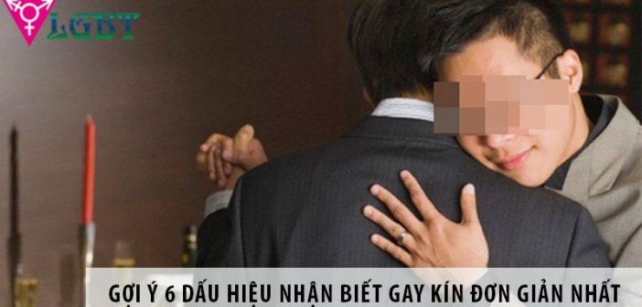 Gợi ý 6 dấu hiệu nhận biết gay kín đơn giản nhất