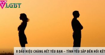 8 dấu hiệu chàng hết yêu bạn – tình yêu sắp đến hồi kết