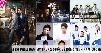 5 bộ phim đam mỹ Trung Quốc về đồng tính nam cực hay