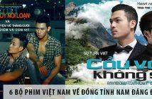 6 bộ phim Việt Nam về đồng tính nam đáng để xem