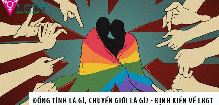 Đồng tính là gì, chuyển giới là gì? - Những định kiến về LGBT 1