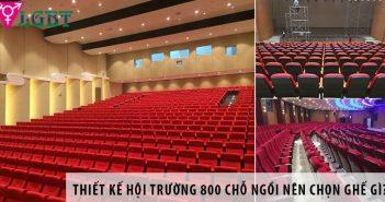 Thiết kế hội trường 800 chỗ ngồi nên chọn ghế gì?