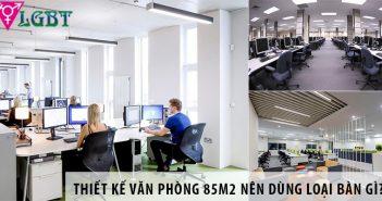 Thiết kế văn phòng 85m2 nên dùng bàn làm việc nào?