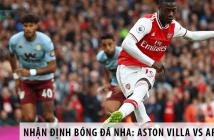 Nhận định bóng đá NHA: Aston Villa vs Arsenal, 02h15 ngày 22/07
