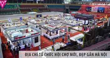 Top 3 địa chỉ tổ chức hội chợ mới, đẹp gần Hà Nội