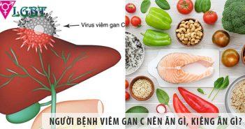 Người bệnh viêm gan C nên ăn gì, kiêng ăn gì tốt cho sức khỏe?